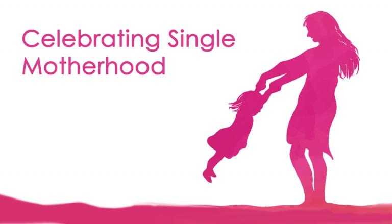 Celebrating Single Motherhood