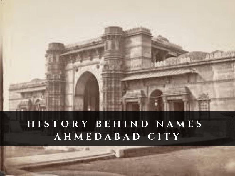 HISTORY BEHIND NAMES AHMEDABAD CITY (1)