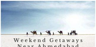 Weekenf getaways near Ahmedabad